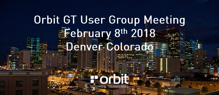 Orbit GT Orbit GT User Group Meeting, Denver, USA