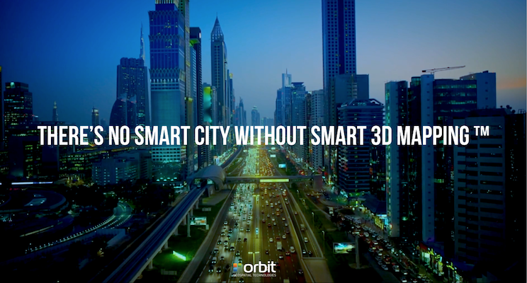 Orbit GT There's No Smart City without Smart 3D Mapping ™