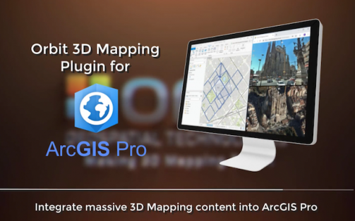 Orbit GT launches 3D Mapping plugin for Esri ArcMap, updates ArcPro and ArcOnline plugins