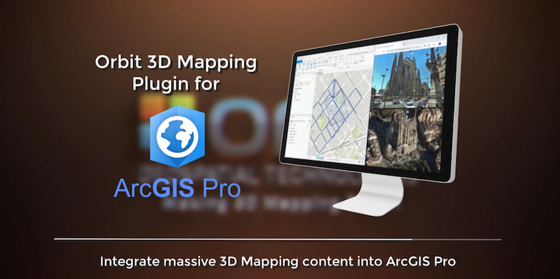 Orbit GT Orbit GT launches 3D Mapping plugin for Esri ArcMap, updates ArcPro and ArcOnline plugins